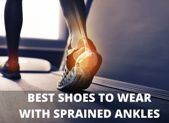 BEST SHOES TO WEAR WITH SPRAINED ANKLES