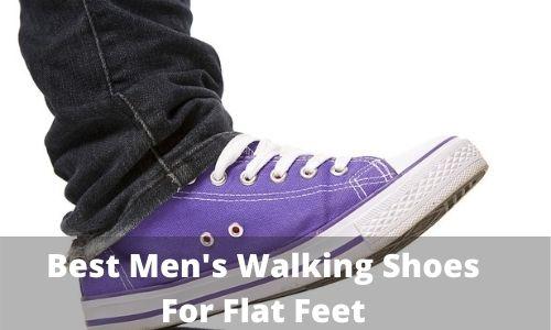 Best Men's Walking Shoes For Flat Feet