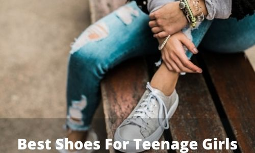 Best Shoes For Teenage Girls