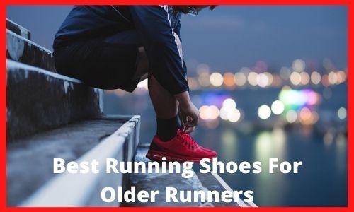 Best Running Shoes For Older Runners