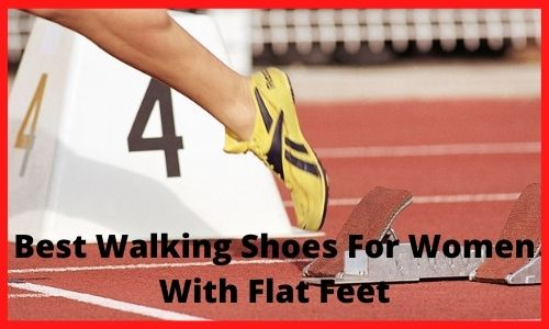 Best Walking Shoes For Women With Flat Feet.