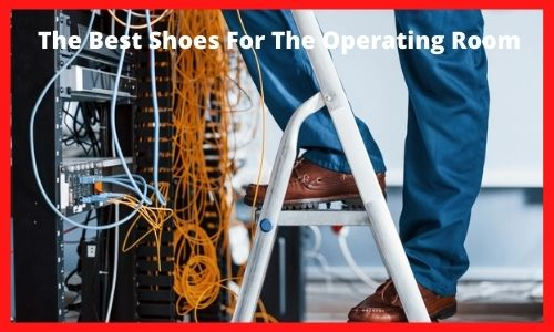 The Best Shoes For The Operating Room
