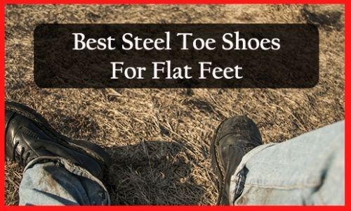 best-steel-toe-shoes-for-flat-feet