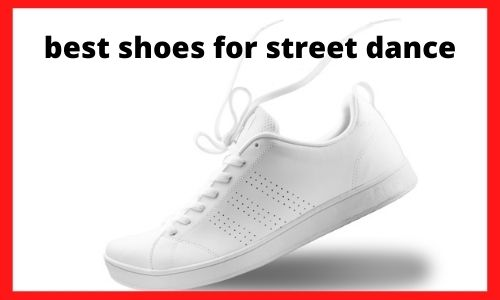 best shoes for street dance