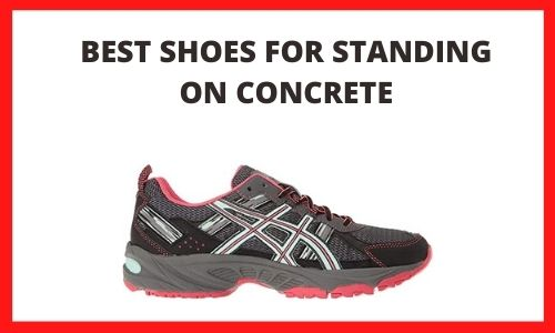 Best Shoes For Standing On Concrete