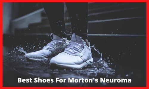 best shoes for mortons neuroma