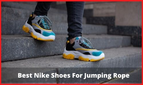 Best Nike Shoes For Jumping Rope